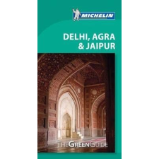 Delhi, Agra & Jaipur Green Guide - Michelin utazás