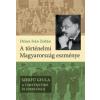 Dénes Iván Zoltán DÉNES IVÁN ZOLTÁN - A TÖRTÉNELMI MAGYARORSZÁG ESZMÉNYE - SZEKFÛ GYULA A TÖRTÉNETÍRÓ ÉS IDEOLÓGUS