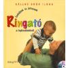 Dialóg Campus Kiadó Ringató (CD melléklettel) - Énekeljünk és játsszunk a legkisebbekkel!