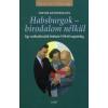 Dieter Kindermann Habsburgok - birodalom nélkül