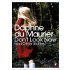 Don't Look Now and Other Stories – Daphne Du Maurier