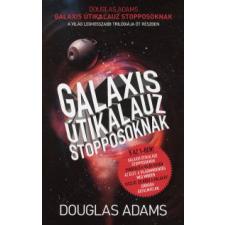Douglas Adams GALAXIS ÚTIKALAUZ STOPPOSOKNAK /TRILÓGIA ÖT RÉSZBEN regény