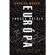 Douglas Murray Európa furcsa halála irodalom