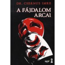 dr. Csernus Imre A FÁJDALOM ARCAI társadalom- és humántudomány