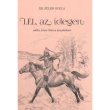 Dr. Fülöp Gyula Lél, az idegen társadalom- és humántudomány