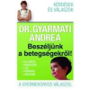 dr. Gyarmati Andrea BESZÉLJÜNK A BETEGSÉGEKRŐL - A GYERMEKORVOS VÁLASZOL