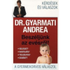 dr. Gyarmati Andrea Beszéljünk az evésről!