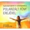 - Dr. Ladoniczky Zoltán - Egészségmegőrzés és szépségápolás a polarizált fény erejével