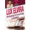 dr. Lux Elvira BOLDOGSÁG ÉS KESERŰSÉG A SZEXBEN /KÉRDÉSEK ÉS VÁLASZOK