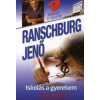 dr. Ranschburg Jenő ISKOLÁS A GYEREKEM - A KISKAMASZKORIG