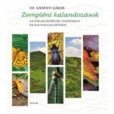 dr. Szerényi Gábor Zempléni kalandozások természet- és alkalmazott tudomány