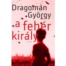 Dragomán György DRAGOMÁN GYÖRGY - A FEHÉR KIRÁLY (JAVÍTOTT KIADÁS) irodalom
