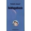 Dunapress Kiadó Holdfogyatkozás - Paládi József