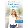Édesvíz Kiadó Gabrielle Bernstein-Édesítsd meg az életed! (Új példány, megvásárolható, de nem kölcsönözhető!)
