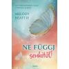 Édesvíz Kiadó Melody Beattie: Ne függj senkitől! - Az önmagunkkal való törődés alapjai