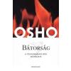 Édesvíz Kiadó Osho-Bátorság (Új példány, megvásárolható, de nem kölcsönözhető!)