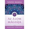 Édesvíz Kiadó Szepes Mária: Az álom mágiája