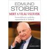 Edmund Stoiber STOIBER, EDMUND - MERT A VILÁG VÁLTOZIK - SZENVEDÉLYEM A POLITIKA - TAPASZTALATOK ÉS TÁVLATOK