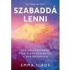 Emma Slade Szabaddá lenni