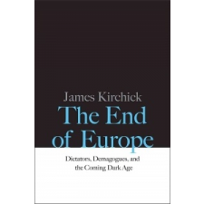 End of Europe – James Kirchick idegen nyelvű könyv