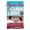 Erawan Kiadó Fejős Éva-Cuba Libre (Új példány, megvásárolható, de nem kölcsönözhető!)