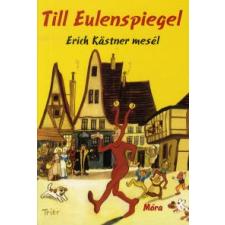 Erich Kästner TILL EULENSPIEGEL - ERICH KASTNER MESÉL gyermek- és ifjúsági könyv