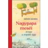 Erwin Moser MOSER, ERWIN - NAGYPAPA MESÉI - AVAGY A REPÜLÕ ÁGY