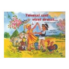 Eszes Hajnal (ill.) Tavaszi szél vizet áraszt... gyermek- és ifjúsági könyv