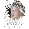 Európa Kiadó Maria Bellonci-Lucrezia Borgia (új példány)