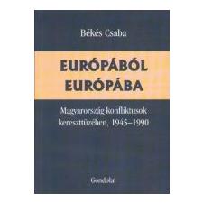 EURÓPÁBÓL EURÓPÁBA - Magyarország konfliktusok kereszttüzében, 1945-1990 történelem
