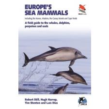 Europe's Sea Mammals Including the Azores, Madeira, the Canary Islands and Cape Verde – Rob Rob Still,Hugh Harrop,Luis Dias idegen nyelvű könyv