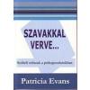 - Evans, Patricia Szavakkal verve... Szóbeli erőszak a párkapcsolatokban
