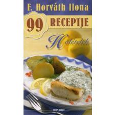 F. Horváth Ilona PALEOLIT ÉTELEK - F. HORVÁTH ILONA 99 RECEPTJE 35. gasztronómia