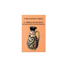 Farkasinszky Tibor A Miska-kancsó II. - Farkasinszky Tibor ajándékkönyv