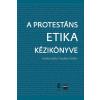 Fazekas Sándor FAZEKAS SÁNDOR - A PROTESTÁNS ETIKA KÉZIKÖNYVE