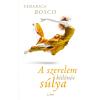 Federica Bosco BOSCO, FEDERICA - A SZERELEM KÜLÖNÖS SÚLYA