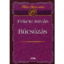 Fekete István BÚCSÚZÁS irodalom
