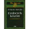 Fekete István EMBEREK KÖZÖTT