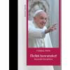 Ferenc pápa FERENC PÁPA - ÖLELLEK BENNETEKET! - BESZÉDEK FIATALOKHOZ