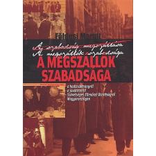 Földesi Margit ;Gyurkovics Tibor A MEGSZÁLLÓK SZABADSÁGA történelem