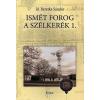Forum Könyvkiadó Ismét forog a szélkerék 1. - Emlékek és feljegyzések Fejértelep múltjából (1875-2000)