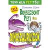 Francesca Simon Rosszcsont Peti és a dinoszauruszok