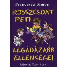 Francesca Simon ROSSZCSONT PETI LEGÁDÁZABB ELLENSÉGEI gyermek- és ifjúsági könyv