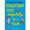Francesca Simon Rosszcsont Peti megmutatja, ki a főnök