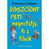 Francesca Simon SIMON, FRANCESCA - ROSSZCSONT PETI MEGMUTATJA, KI A FÕNÖK