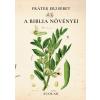 Fráter Erzsébet FRÁTER ERZSÉBET - A BIBLIA NÖVÉNYEI
