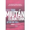 Gabo Könyvkiadó ANNA TODD: MIUTÁN ELBUKTUNK