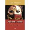 Gabo Könyvkiadó Jean Sasson - Hercegnő - Feltárult titkok (Új példány, megvásárolható, de nem kölcsönözhető!)