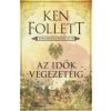 Gabo Könyvkiadó Ken Follett: Az idők végezetéig - Kingsbridge-trilógia II.