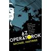 Gabo Könyvkiadó Michael Hastings: Az operátorok - Amerika afganisztáni háborújának őrült és félelmetes története belülről